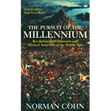 The Pursuit Of The Millennium: Revolutionary Millenarians and Mystical Anarchists of the Middle Ages (English Edition)