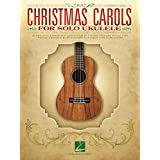 Christmas Carols For Solo Ukulele