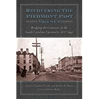 Recovering the Piedmont Past, Volume 2: Bridging the Centuries in the South Carolina Upcountry, 1877-1941