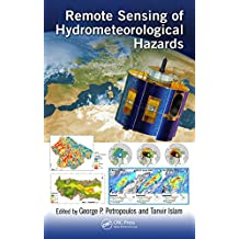Remote Sensing of Hydrometeorological Hazards (English Edition)
