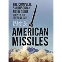 American Missiles: The Complete Smithsonian Field Guide (English Edition)
