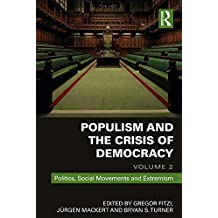 Populism and the Crisis of Democracy: Volume 2: Politics, Social Movements and Extremism (English Edition)