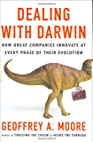 Dealing with Darwin: How Great Companies Innovate at Every Phase of Their Evolution (English Edition)
