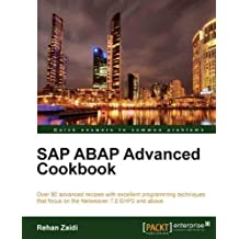 SAP ABAP Advanced cookbook (Quick Answers to Common Problems) (English Edition)