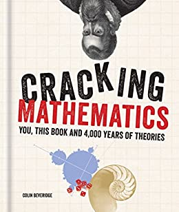 """Cracking Mathematics: You, this book and 4,000 years of theories (Cracking Series) (English Edition)"",作者:[Beveridge, Colin]"