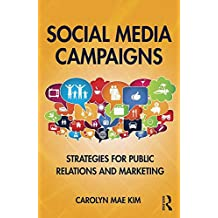 Social Media Campaigns: Strategies for Public Relations and Marketing (English Edition)