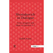 Shostakovich in Dialogue: Form, Imagery and Ideas in Quartets 1-7 (English Edition)