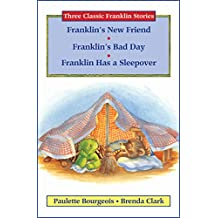 Three Classic Franklin Stories Volume Five: Franklin's New Friend, Franklin's Bad Day, and Franklin Has a Sleepover (English Edition)