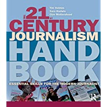 The 21st Century Journalism Handbook: Essential Skills for the Modern Journalist (English Edition)