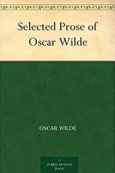 """Selected Prose of Oscar Wilde (免费公版书) (English Edition)"",作者:[Wilde,Oscar]"