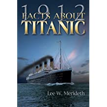 1912 Facts about the Titanic (English Edition)