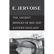 The Ancient Bridges of Mid and Eastern England (English Edition)