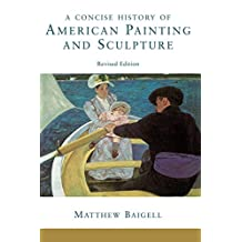 A Concise History Of American Painting And Sculpture: Revised Edition (English Edition)