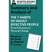 Summary and Analysis of 7 Habits of Highly Effective People: Powerful Lessons in Personal Change: Based on the Book by Steven R. Covey (Smart Summaries) (English Edition)