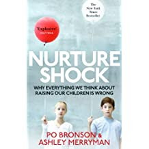 Nurtureshock: Why Everything We Thought About Children is Wrong (English Edition)