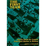 The First Team: Pacific Naval Air Combat from Pearl Harbor to Midway
