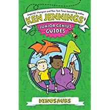 Dinosaurs (Ken Jennings' Junior Genius Guides) (English Edition)