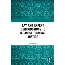 Lay and Expert Contributions to Japanese Criminal Justice: Legal Outsiders (English Edition)