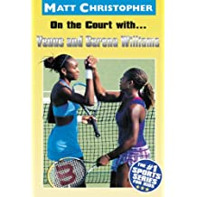 On the Court with...Venus and Serena Williams (Matt Christopher Sports S.) (English Edition)