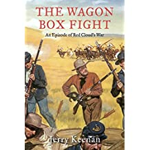 The Wagon Box Fight: An Episode Of Red Cloud's War (English Edition)