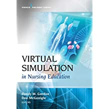 Virtual Simulation in Nursing Education (English Edition)
