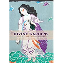 Divine Gardens: Mayumi Oda and the San Francisco Zen Center (English Edition)