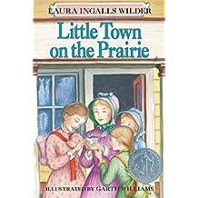 Little Town on the Prairie (Little House on the Prairie Book 7) (English Edition)