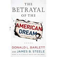 The Betrayal of the American Dream (English Edition)