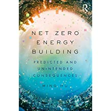 Net Zero Energy Building: Predicted and Unintended Consequences (English Edition)