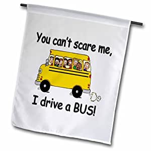 3dRose fl_157372_2 You Cant Scare Me i Drive a Bus 花园旗帜,45.72 x 68.58cm