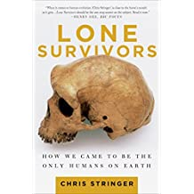 Lone Survivors: How We Came to Be the Only Humans on Earth (English Edition)