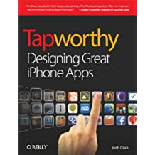 Tapworthy: Designing Great iPhone Apps (English Edition)