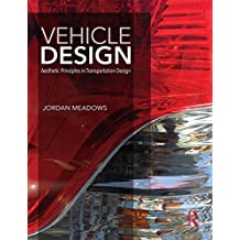 Vehicle Design: Aesthetic Principles in Transportation Design (English Edition)