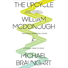The Upcycle: Beyond Sustainability--Designing for Abundance (English Edition)
