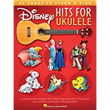 Disney Hits for Ukulele: 25 Songs to Strum & Sing (English Edition)