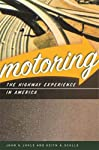 Motoring: The Highway Experience in America