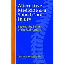 Alternative Medicine and Spinal Cord Injury (English Edition)