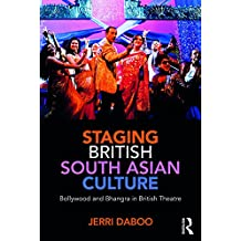 Staging British South Asian Culture: Bollywood and Bhangra in British Theatre (English Edition)