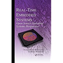 Real-Time Embedded Systems: Open-Source Operating Systems Perspective (English Edition)