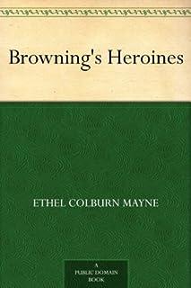 Browning's Heroines (免费公版书) (English Edition)