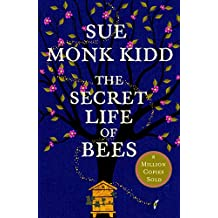 The Secret Life of Bees: The stunning multi-million bestselling novel about a young girl's journey; poignant, uplifting and unforgettable (English Edition)