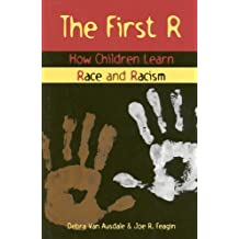The First R: How Children Learn Race and Racism (English Edition)