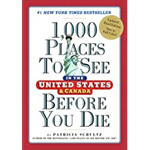 1,000 Places to See in the United States and Canada Before You Die (1,000 Places to See in the United States & Canada Before You) (English Edition)