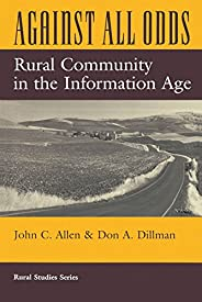 Against All Odds: Rural Community In The Information Age (English Edition)