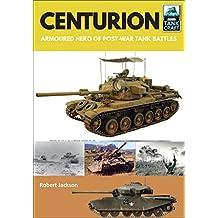 Centurion: Armoured Hero of Post-War Tank Battles (TankCraft Book 14) (English Edition)