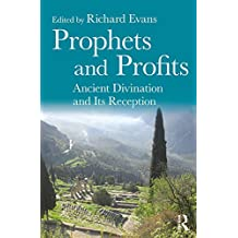 Prophets and Profits: Ancient Divination and Its Reception (English Edition)