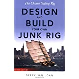The Chinese Sailing Rig: Design and Build Your Own Junk Rig