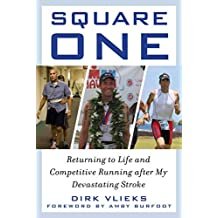 Square One: Returning to Life and Competitive Running after My Devastating Stroke (English Edition)