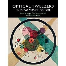 Optical Tweezers: Principles and Applications (English Edition)