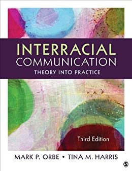 """Interracial Communication: Theory Into Practice (English Edition)"",作者:[Orbe, Mark P., Harris, Tina M.]"